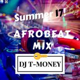 SUMMER 17 AFRO BEAT MIX BY DEEJAY TEE MONEY
