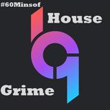 #60MinsofHouse&Grime