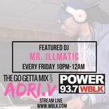 The Go Getta Mix With ADRI.V The Go Getta On 93.7 WBLK With DJ Mr.Illmatic  8.18.2017