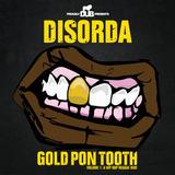 Dub BMX presents Disorda - Gold Pon Tooth Vol.1 : A Hip Hop Reggae Ride