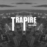 TraPire EP. 1 - This Is Real [ft. DuckBeatz]