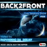 Back2Front Live Sessions Show #008 Guest By Papvinho Da Deejay