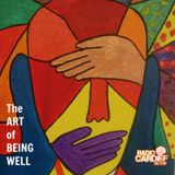 The Art of Being Well #8 - 2nd March 2017 (Radio Cardiff)