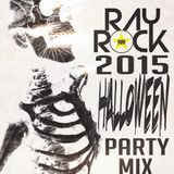 Ray Rock 2015 Halloween Party Mix