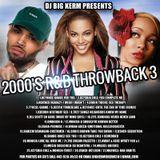 Dj Big Kerm   2000's R&B Throwback 3