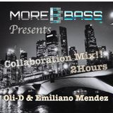 More Bass presents Collaboration Mix! with Djs Oli-D & Emiliano Mendez! 2 Hours!