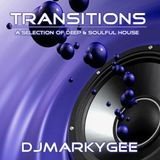 Transitions - A selection of Deep & Soulful House - MarkyGee
