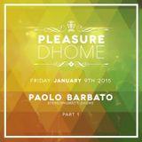 Paolo Barbato - Pleasure DHOME 09.01.15 Pt.1