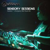 Vangar Pres. Sensory Sessions Ep.07 w/Christopher Allen Guest Mix
