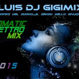 Micromatic Elettro mix 2015 by Jluis dj Gigimix.mp3(13.4MB)