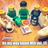 Deenzho - on my way home mix Vol. 13