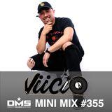 DMS MINI MIX WEEK #355 DJ VIICIO