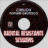 Ciriliox - Popurrí Grotesco (Radical Resistance Sessions 2011)