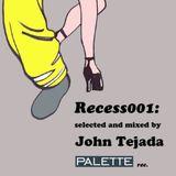 Recess 001: Mixed by John Tejada