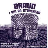 Braun - I´m an Stonehead