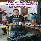 TOP 07 MÚSICAS MAIS TOCADAS DO MOMENTO 2017