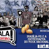 Rockcast #21 - Brasília-RS e a Entressafra do Rock Nacional