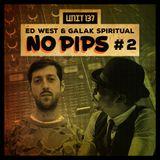 Ed West & Galak Spiritual - No Pips #2