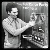 Friday Night Dance Party - August 4, 2017 - WAYO 104.3