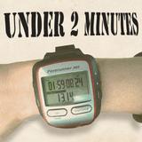 Under 2 Minutes