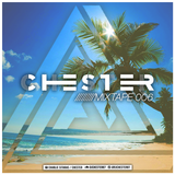 CHESTER - MIXTAPE 006