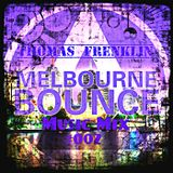 Melbourne Bounce Music Mix #002 By Thomas Frenklin