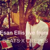 ESAN ELLIS LIVE FROM BEATS X CREPES JUNE 15 2014