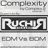Complexity by Complex2 Episode#7 [[Guest Mix By Dj Ruchir Kullkarni]]