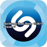 Rod Murray Music Show - 11/28/18 - Shazam IV