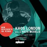 Rinse FM Podcast - Kaos London with I Hate Models (14-07-2018)