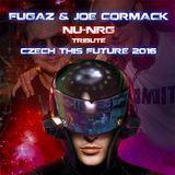 Fugaz & Joe Cormack tribute set to Nu-Nrg Czech This Future 2016 - 08.01.2016