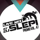 Live mix by DJ Slepi promo vol.47