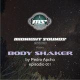 The MidNight Sounds Radio Pres.Body Shaker By Pedro Apcho episodio 001