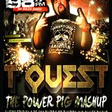 THE T QUEST POWER PIG MASHUP VOL 33! TQUEST.ROCKS