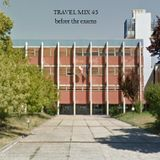 Travel mix 45 (before the exams)