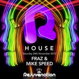 Fraz & Mike Speed | Rejuvenation 4 | R House | Beaverworks, Leeds | 24.11.12