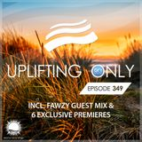 Ori Uplift - Uplifting Only 349 (incl. FAWZY Guestmix) (Oct 17, 2019)