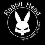 RabbitHead - Demo drops