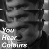 You Hear Colours