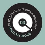 Quote Records Podcast Episode 03 ft James Benedict
