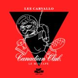 Lee Carvallo - The Canadian Club Mixtape (2015)