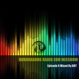DubDragons Radio EDM Mixshow Episode 09 Presented by DRT