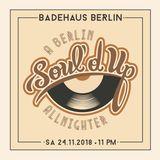 Soul'd Up Berlin [24.11.2018] Allnighter spins
