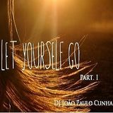 Let Your Self Go... Part. I