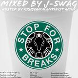 Stop For Breaks Hosted By AntihistAmin & KruSean