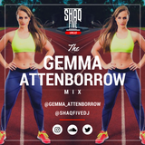 @SHAQFIVEDJ - The Gemma Attenborrow Mix