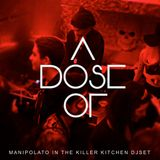 MANIPOLATO IN THE KILLER KITCHEN DJSET @ A DOSE OF FEAR