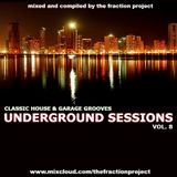 Underground Sessions Vol. 8 - Classic House & Garage Grooves