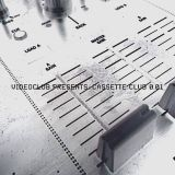 VIDEOCLUB presents: CASSETTE CLUB 0.01