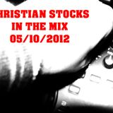 CHRISTIAN STOCKS IN THE MIX 05/10/2012